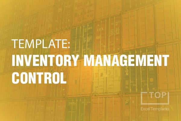 Inventory Control and Management - Free Excel Template